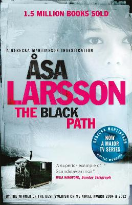 The Black Path A Rebecka Martinsson Investigation by Asa Larsson