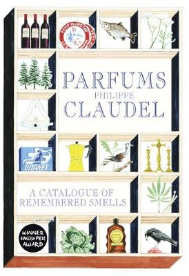 Parfums A Catalogue of Remembered Smells by Philippe Claudel