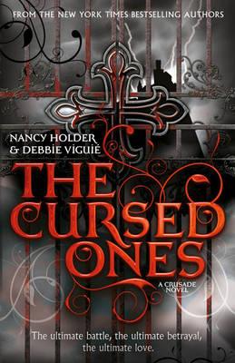 CRUSADE: The Cursed Ones by Nancy Holder, Debbie Viguie