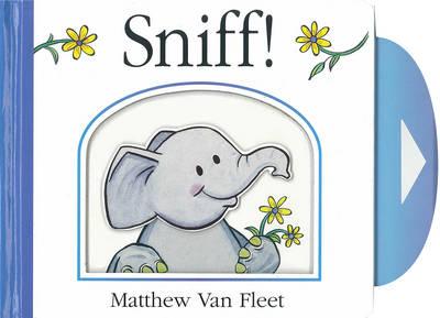 Sniff! by Matthew Van Fleet