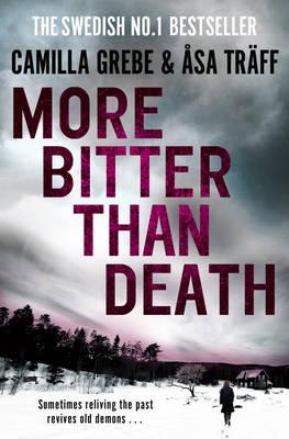 More Bitter Than Death by Camilla Grebe, Asa Traff