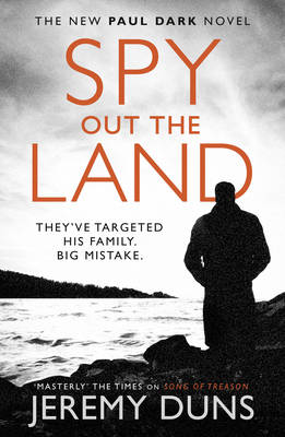 Spy Out the Land by Jeremy Duns