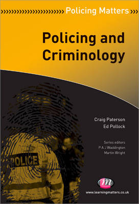 Policing and Criminology by Craig Paterson, Ed Pollock