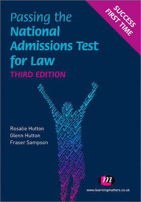 Passing the National Admissions Test for Law (LNAT) by Rosalie Hutton, Glenn Hutton, Fraser Sampson