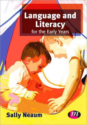 Language and Literacy for the Early Years by Sally Neaum