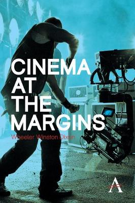 Cinema at the Margins by Wheeler W. Dixon