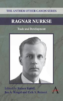 Ragnar Nurkse Trade and Development by Rainer Kattel