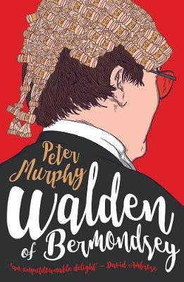 Cover for Walden Of Bermondsey by Peter Murphy