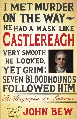 Castlereagh The Biography of a Statesman by John Bew