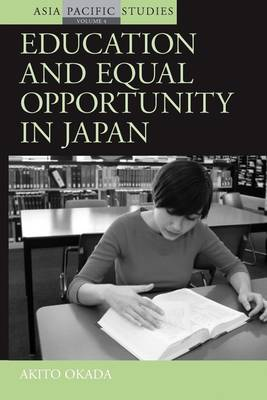Education Policy and Equal Opportunity in Japan by Akito Okada