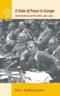 A State of Peace in Europe West Germany and the CSCE, 1966-1975 by Petri Hakkarainen