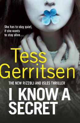 Cover for I Know a Secret (Rizzoli & Isles 12) by Tess Gerritsen