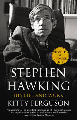 Stephen Hawking His Life and Work by Kitty Ferguson