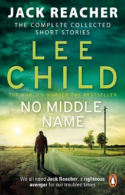Cover for No Middle Name The Complete Collected Jack Reacher Stories by Lee Child