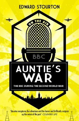 Cover for Auntie's War The BBC during the Second World War by Edward Stourton