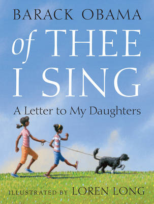 Of Thee I Sing A Letter to My Daughters by Barack Obama