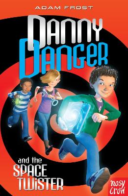 Danny Danger and the Space Twister by Adam Frost