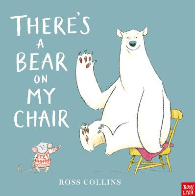 Cover for There's a Bear on My Chair by Ross Collins
