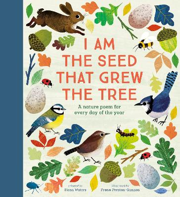 Cover for I Am the Seed That Grew the Tree - A Nature Poem for Every Day of the Year National Trust by Frann Preston-Gannon