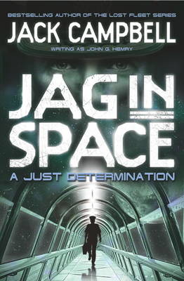 JAG in Space - A Just Determination (Book 1) by Jack Campbell