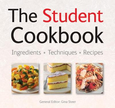 The Student Cookbook Quick & Easy, Proven Recipes by Gina Steer