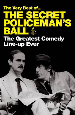The Very Best of the Secret Policeman's Ball The Greatest Comedy Line-up Ever by Amnesty International