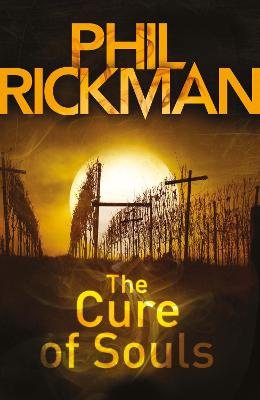 The Cure of Souls by Phil (Author) Rickman
