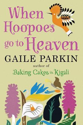 When Hoopoes Go To Heaven by Gaile (Author) Parkin