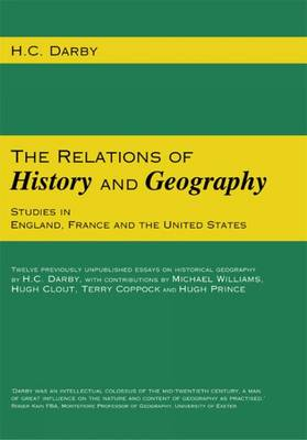 The Relations of History and Geography Studies in England, France and the United States by H. C. Darby