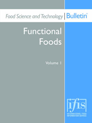 Food Science and Technology Bulletin Functional Foods Volume 1 by R.G Prof.  Gibson