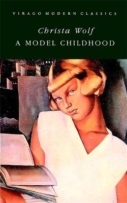 A Model Childhood by Christa Wolf