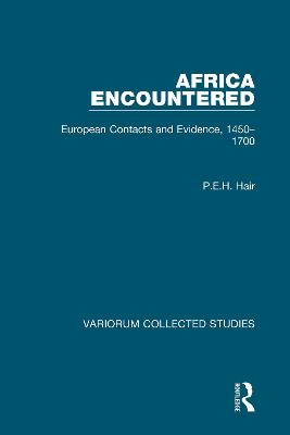 Africa Encountered European Contacts and Evidence, 1450-1700 by P.E.H. Hair
