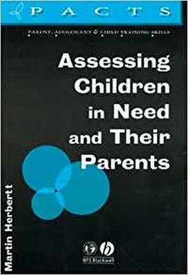 Assessing Children in Need and Their Parents by Martin Herbert