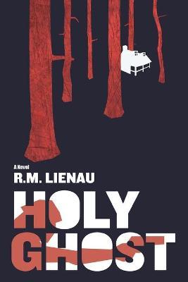 Holy Ghost by R M Lienau