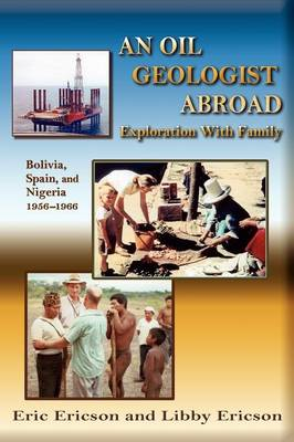 An Oil Geologist Abroad by Eric Ericson