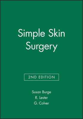 Simple Skin Surgery by Susan Burge, Ruth Rayment, Ruth (Consultant Plastic Surgeon, Birmingham Nuffield Hospital, Birmingham) Lester