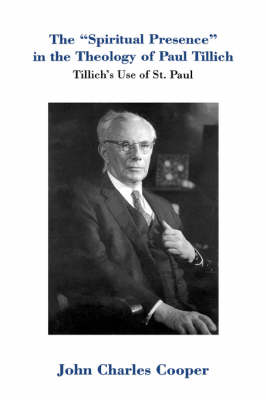 Spiritual Presence in the Theology of Paul Tillich by John Charles Cooper