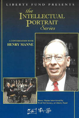 Conversation with Henry Manne by Liberty Fund