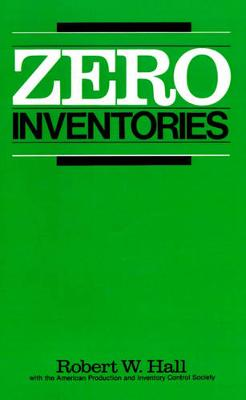 Zero Inventories by Robert W. Hall