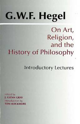 On Art, Religion, and the History of Philosophy Introductory Lectures by G. W. F. Hegel