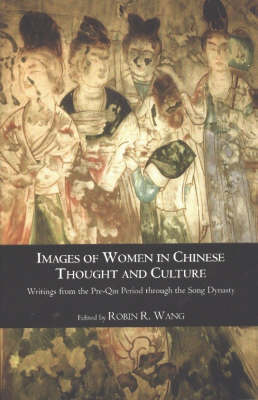 Images of Women in Chinese Thought & Culture by Robin Wang