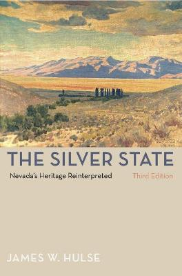 The Silver State Nevada's Heritage Reinterpreted by