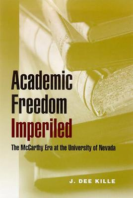 Academic Freedom Imperiled The McCarthy Era at the University of Nevada by