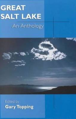 Great Salt Lake An Anthology by Gary Topping