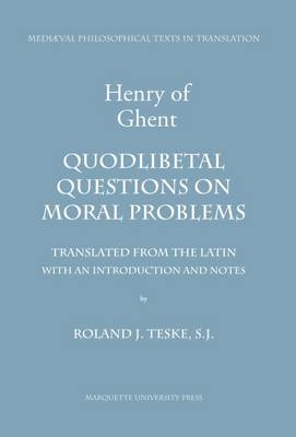 Quodlibetal Questions on Moral Problems by Henry Ghent