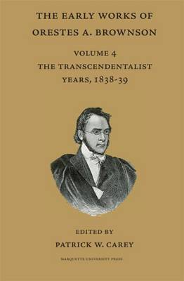 The Transcendentalist Years, 1838-1839 by Orestes A. Brownson