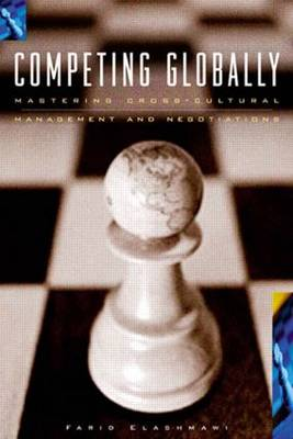 Competing Globally Mastering Multicultural Management and Negotiations by Farid, Ph.D. Elashmawi