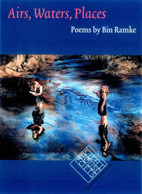Airs, Waters, Places by Bin Ramke