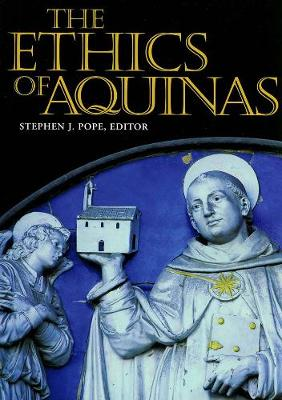 The Ethics of Aquinas by Stephen J. Pope