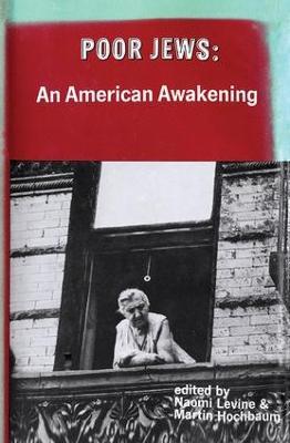 Poor Jews An American Awakening by Naomi Levine